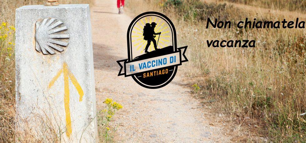 Il vaccino di santiago, non chiamatela vacanza