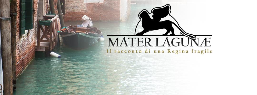 Mater Lagunae - Il racconto di una regina fragile